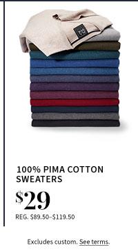 $29 100% Pima Cotton Sweaters