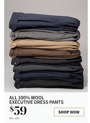 $59 All 100% Wool Executive Dress Pants