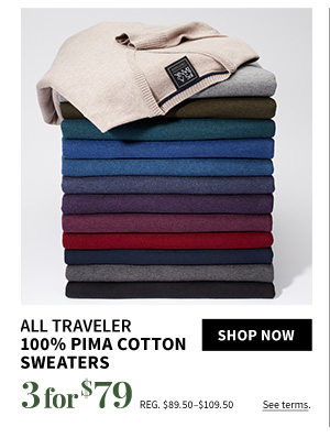 3 for $79 All Traveler 100% Pima Cotton Sweaters