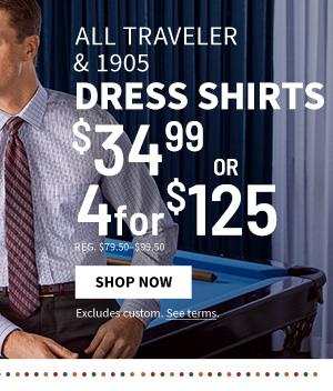 4 for $125 All Traveler & 1905 Dress Shirts